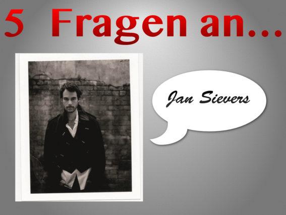 5 Fragen an Jan Sievers