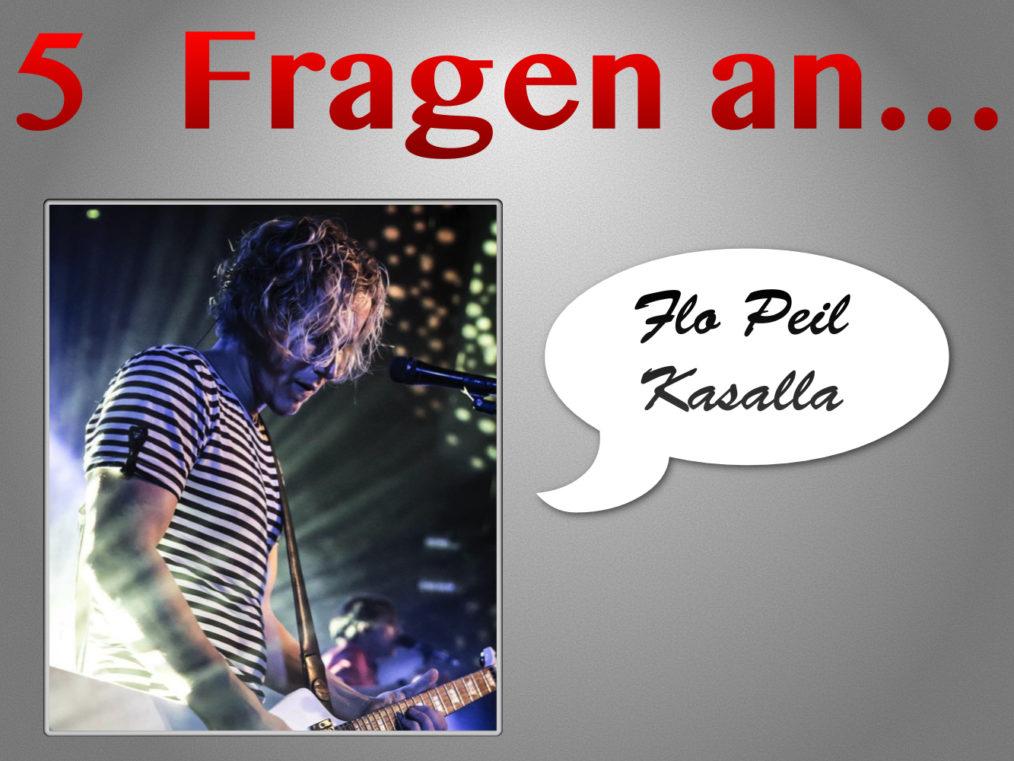 5 Fragen Flo Peil Kasalla